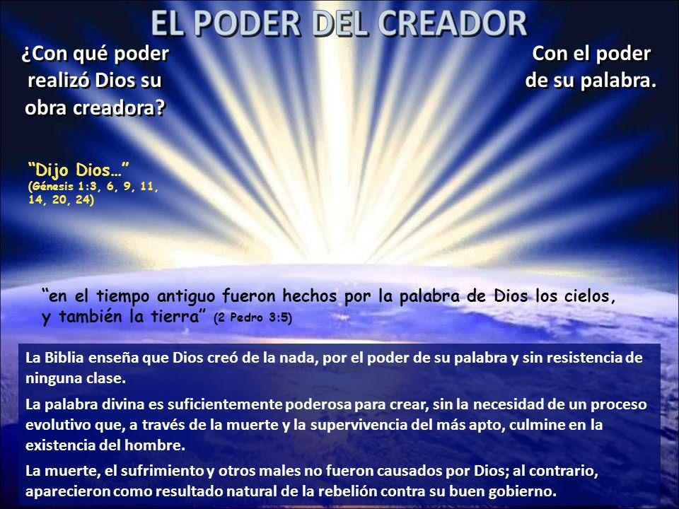 ¿Con qué poder realizó Dios su obra creadora? en el tiempo antiguo fueron hechos por la palabra de Dios los cielos, y también la tierra (2 Pedro 3:5)