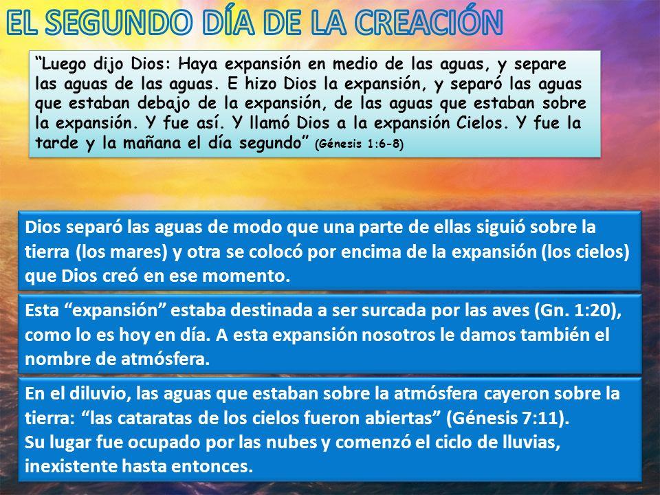 Luego dijo Dios: Haya expansión en medio de las aguas, y separe las aguas de las aguas. E hizo Dios la expansión, y separó las aguas que estaban debaj
