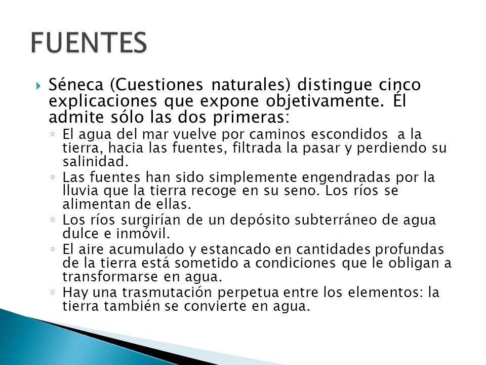 Séneca (Cuestiones naturales) distingue cinco explicaciones que expone objetivamente.