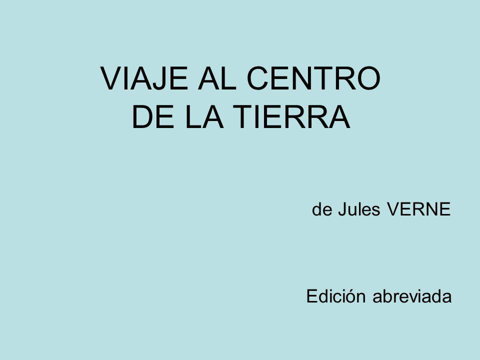 VIAJE AL CENTRO DE LA TIERRA de Jules VERNE Edición abreviada