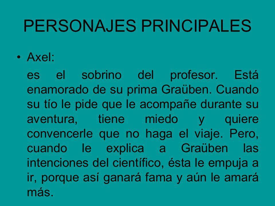 PERSONAJES PRINCIPALES Axel: es el sobrino del profesor.