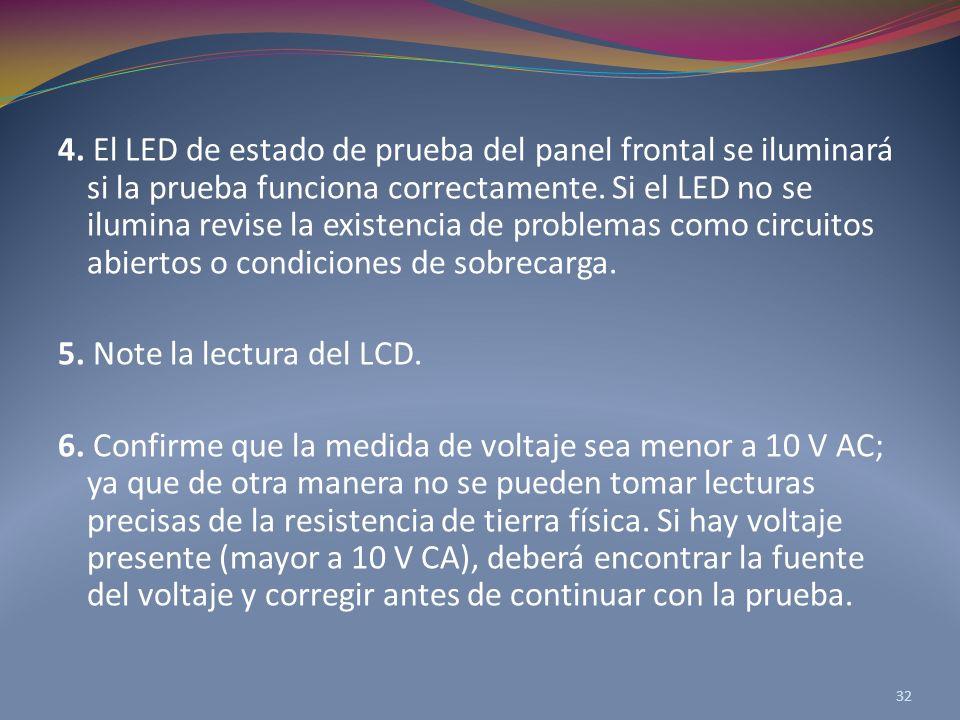 4.El LED de estado de prueba del panel frontal se iluminará si la prueba funciona correctamente.