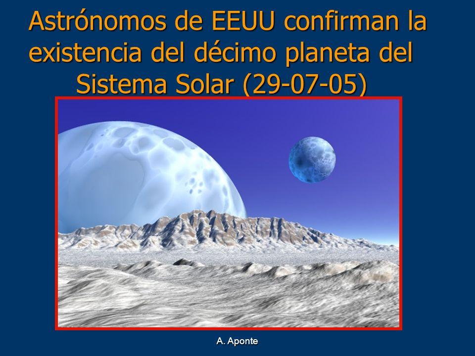 A. Aponte Astrónomos de EEUU confirman la existencia del décimo planeta del Sistema Solar (29-07-05)