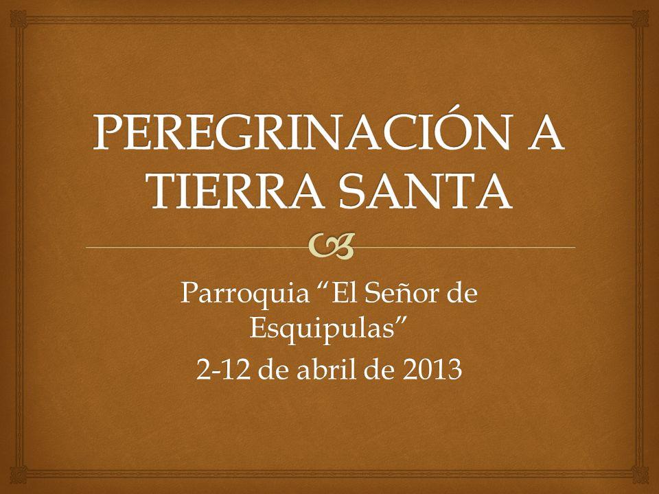 Parroquia El Señor de Esquipulas 2-12 de abril de 2013