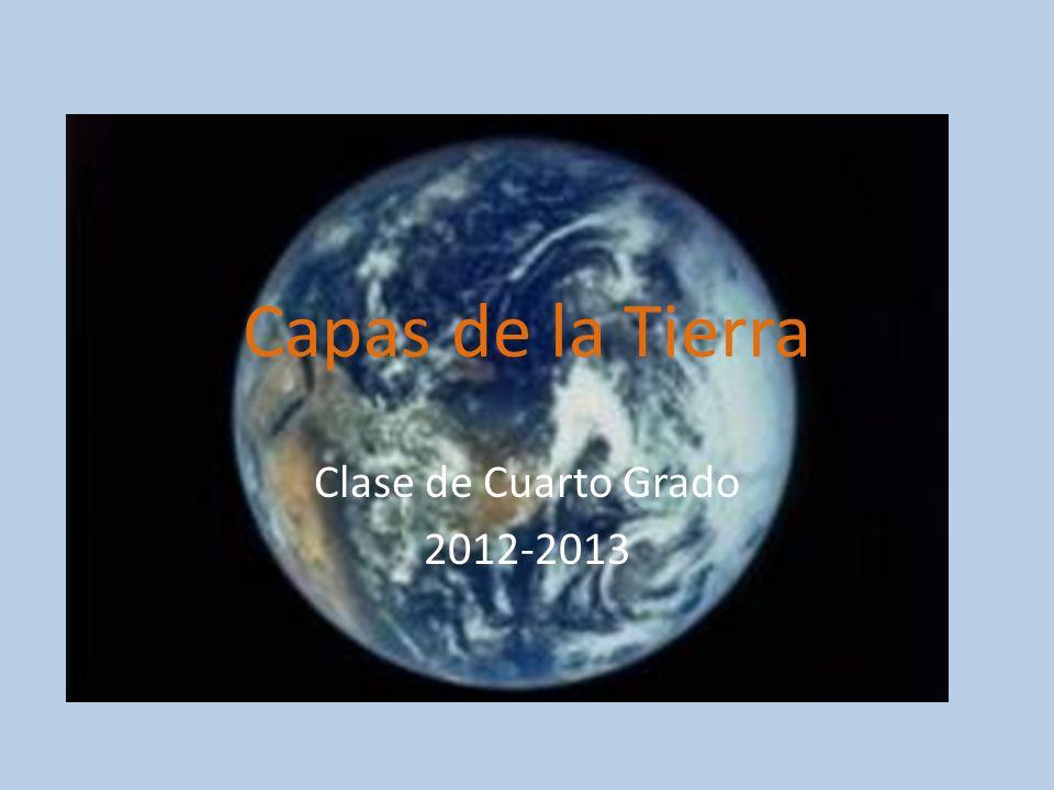 Capas de la Tierra Clase de Cuarto Grado 2012-2013
