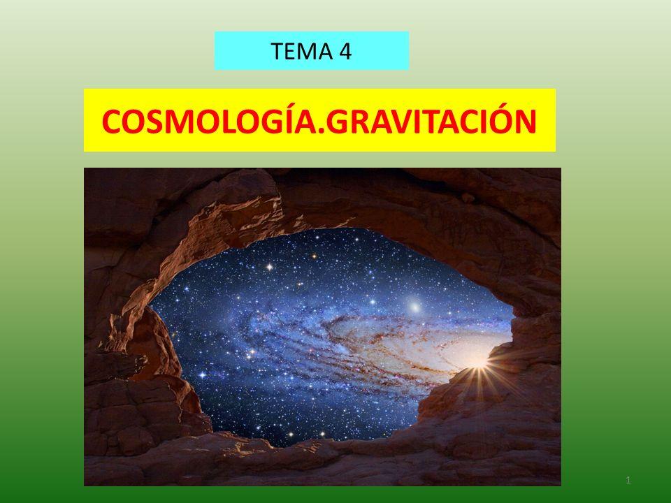 COSMOLOGÍA.GRAVITACIÓN 1 TEMA 4