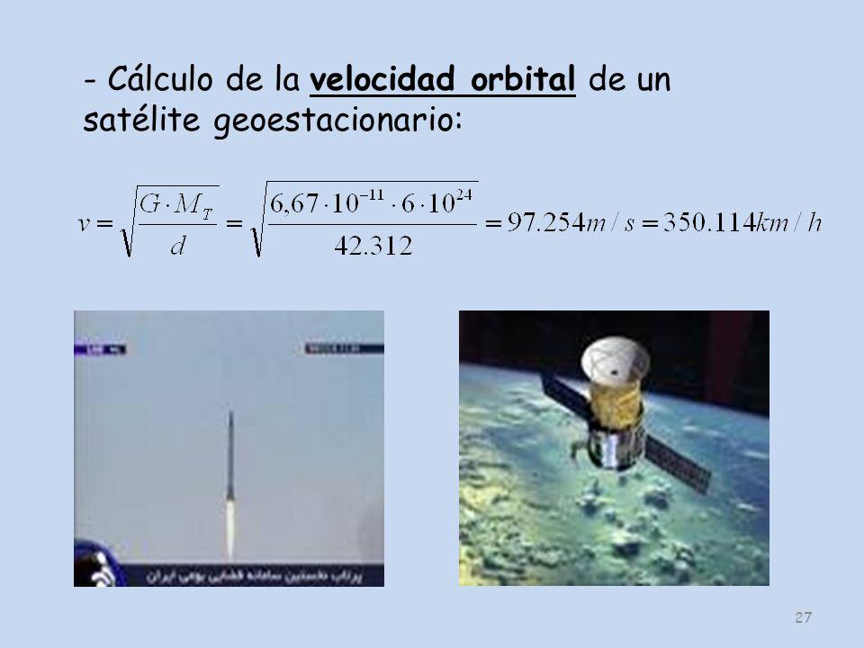 27 - Cálculo de la velocidad orbital de un satélite geoestacionario:
