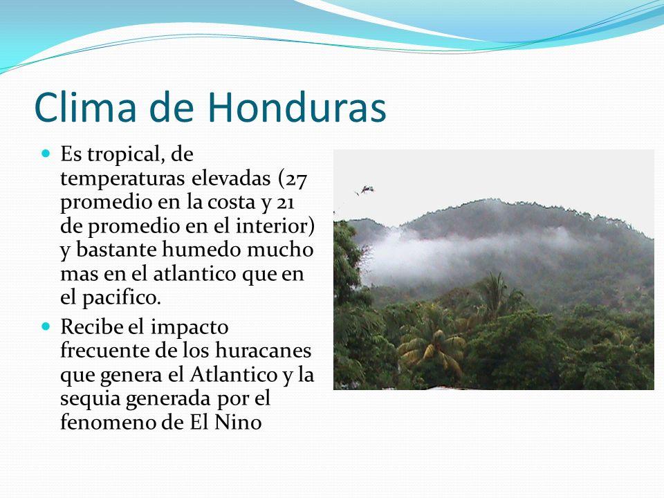 Clima de Honduras Es tropical, de temperaturas elevadas (27 promedio en la costa y 21 de promedio en el interior) y bastante humedo mucho mas en el at