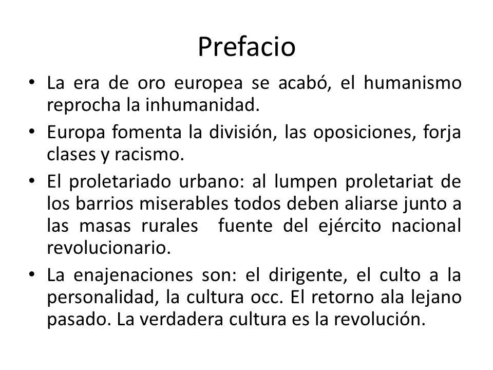 Prefacio La era de oro europea se acabó, el humanismo reprocha la inhumanidad.