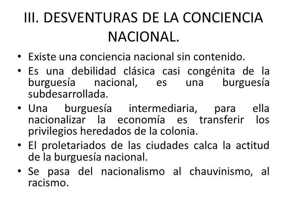 III.DESVENTURAS DE LA CONCIENCIA NACIONAL. Existe una conciencia nacional sin contenido.