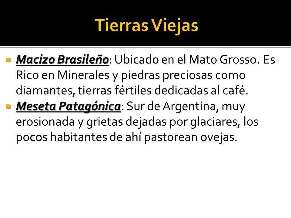 Macizo Brasileño Macizo Brasileño: Ubicado en el Mato Grosso.