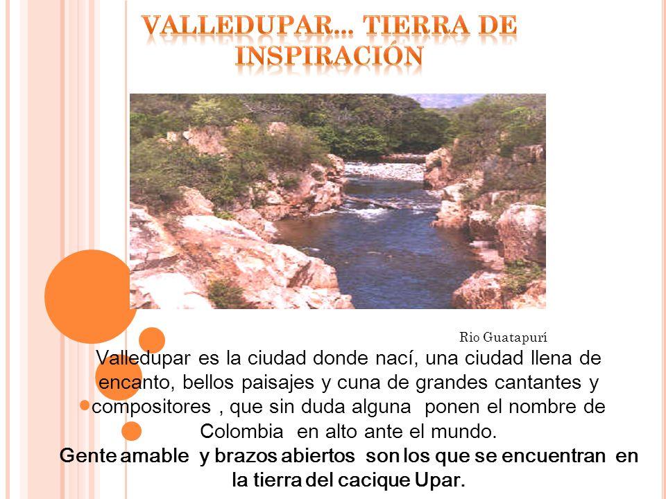 Rio Guatapurí Valledupar es la ciudad donde nací, una ciudad llena de encanto, bellos paisajes y cuna de grandes cantantes y compositores, que sin dud