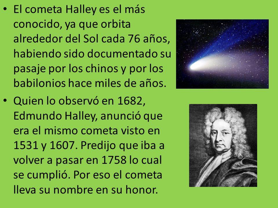 El cometa Halley es el más conocido, ya que orbita alrededor del Sol cada 76 años, habiendo sido documentado su pasaje por los chinos y por los babilo