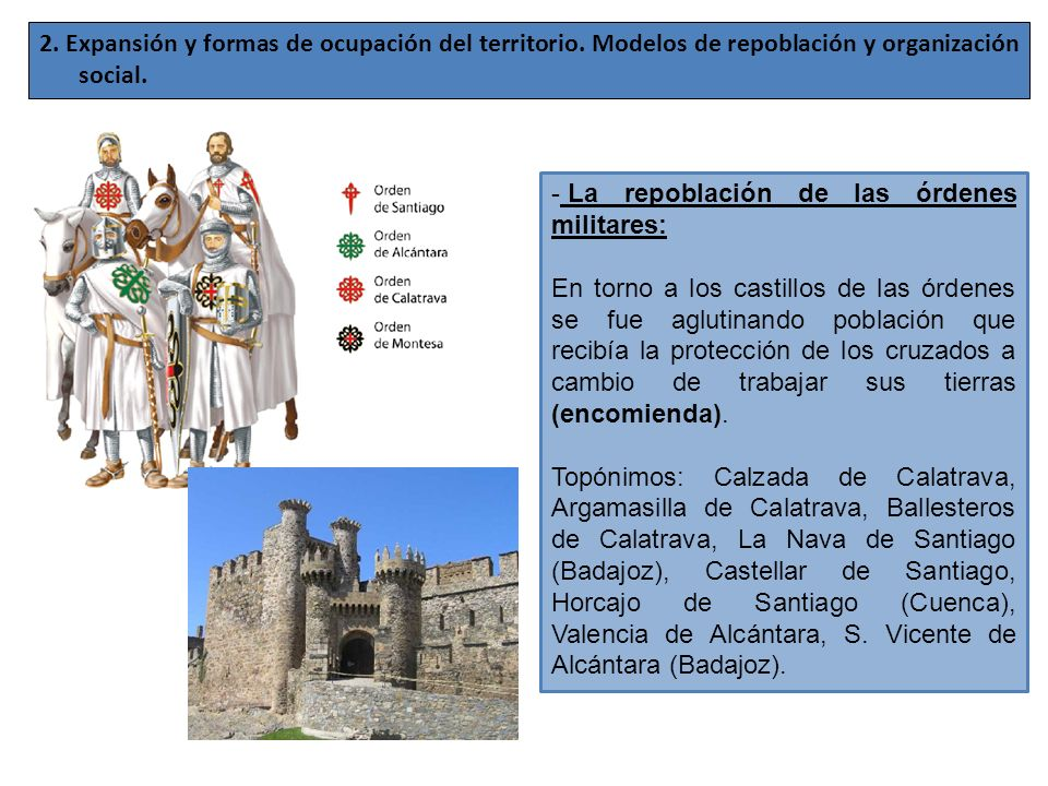 2. Expansión y formas de ocupación del territorio. Modelos de repoblación y organización social. - La repoblación de las órdenes militares: En torno a