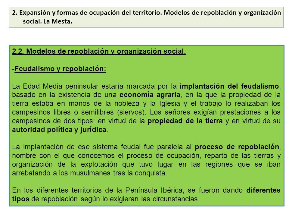 2. Expansión y formas de ocupación del territorio. Modelos de repoblación y organización social. La Mesta. 2.2. Modelos de repoblación y organización