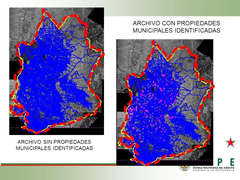 ARCHIVO CON PROPIEDADES MUNICIPALES IDENTIFICADAS ARCHIVO SIN PROPIEDADES MUNICIPALES IDENTIFICADAS