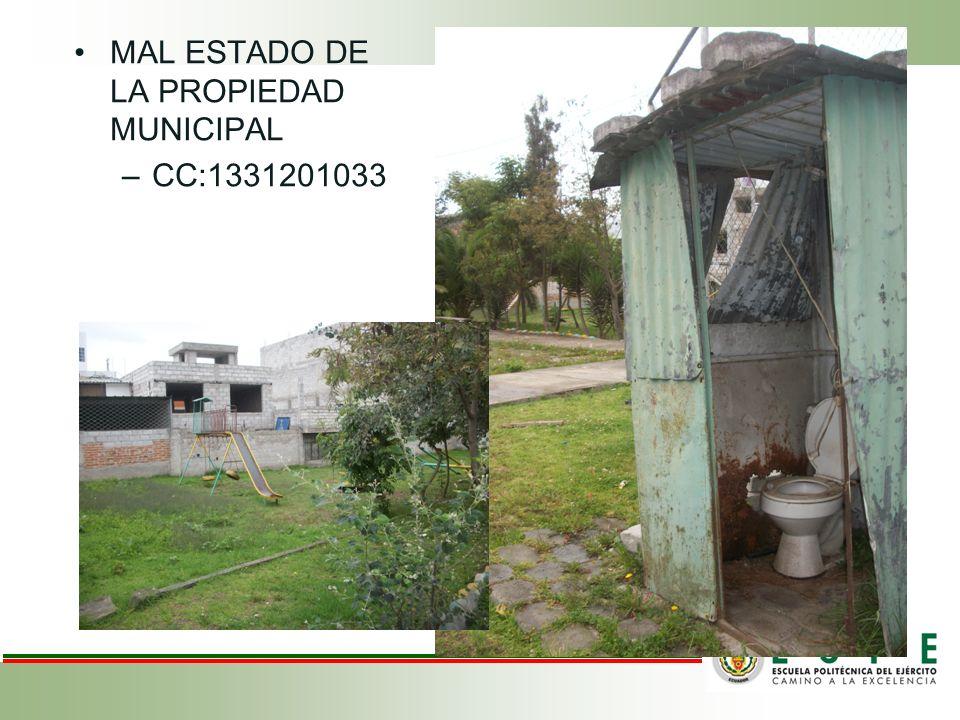 MAL ESTADO DE LA PROPIEDAD MUNICIPAL –CC:1331201033