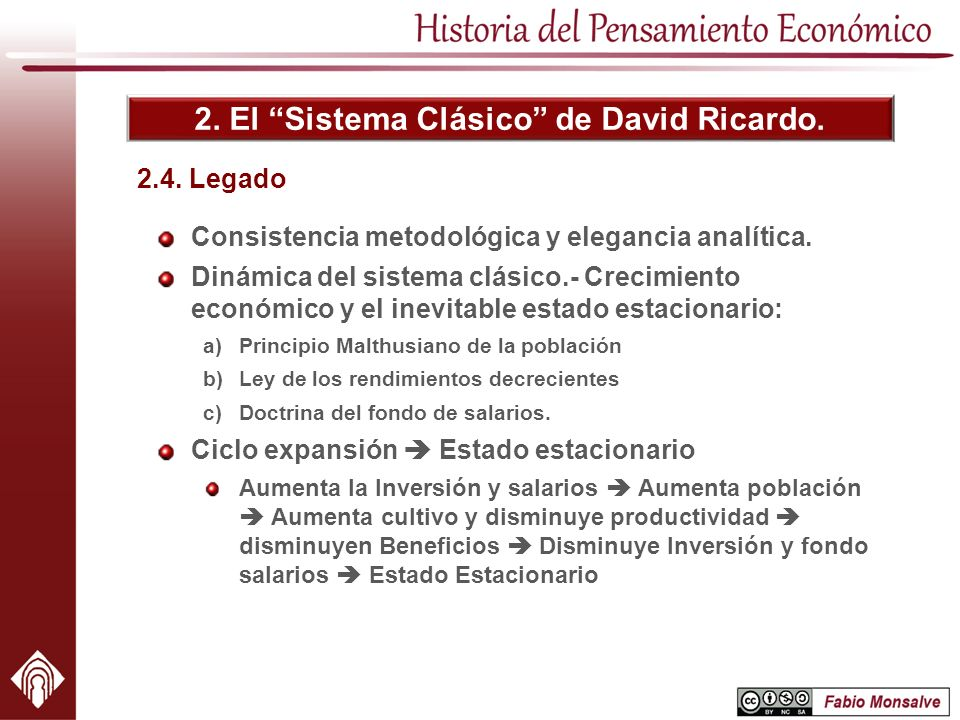 2. El Sistema Clásico de David Ricardo. Consistencia metodológica y elegancia analítica. Dinámica del sistema clásico.- Crecimiento económico y el ine
