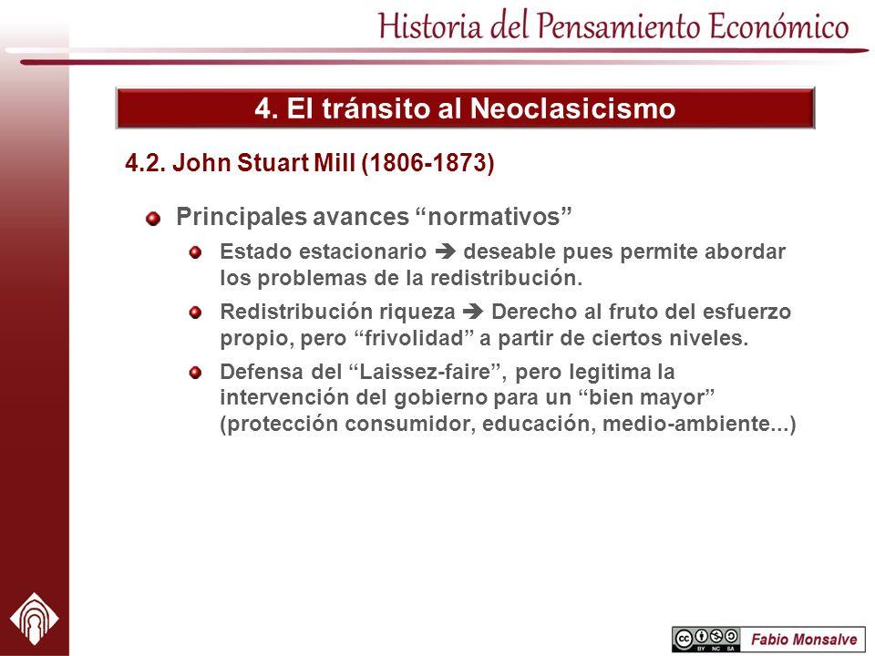 4. El tránsito al Neoclasicismo Principales avances normativos Estado estacionario deseable pues permite abordar los problemas de la redistribución. R