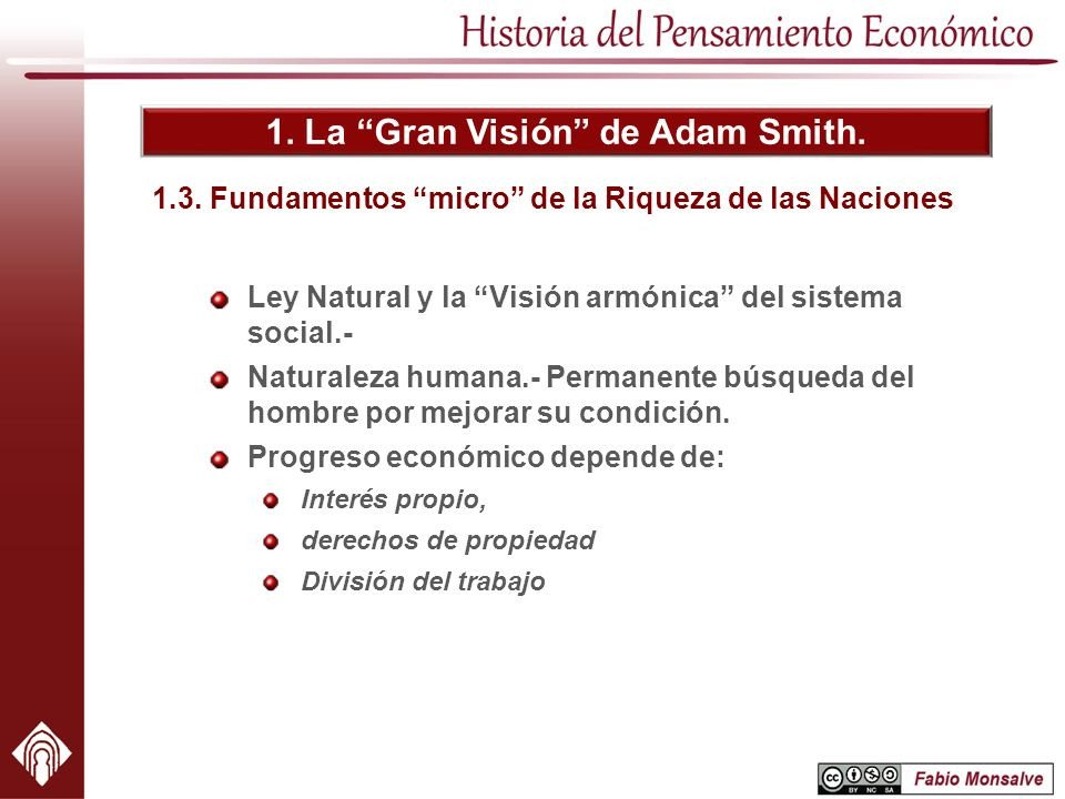 1. La Gran Visión de Adam Smith. 1.3. Fundamentos micro de la Riqueza de las Naciones Ley Natural y la Visión armónica del sistema social.- Naturaleza