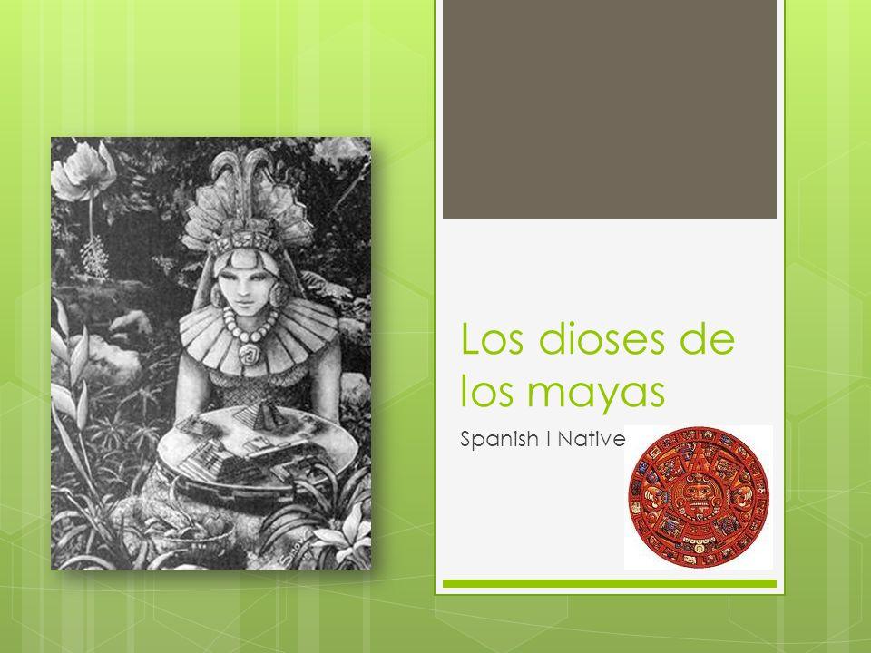 Los antiguos Mayas había dioses que representaban los aspectos más importantes de sus recursos naturales y mundo sobrenatural.