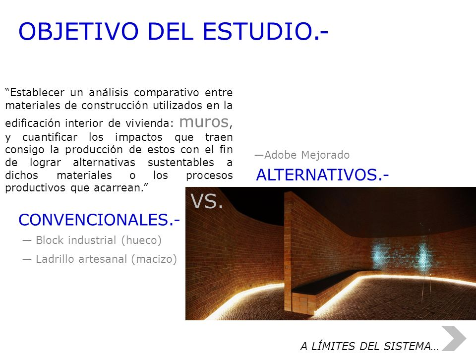 OBJETIVO DEL ESTUDIO.- Establecer un análisis comparativo entre materiales de construcción utilizados en la edificación interior de vivienda: muros, y