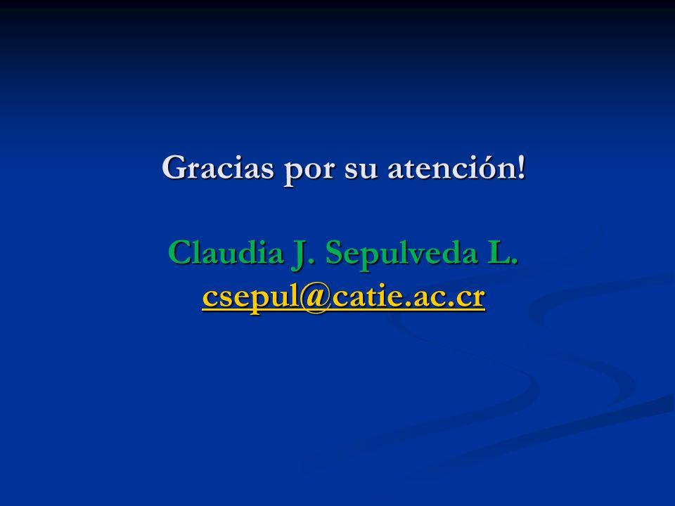 Gracias por su atención! Claudia J. Sepulveda L. csepul@catie.ac.cr csepul@catie.ac.cr