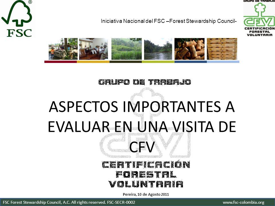 Iniciativa Nacional del FSC –Forest Stewardship Council- FSC Forest Stewardship Council, A.C. All rights reserved. FSC-SECR-0002www.fsc-colombia.org A