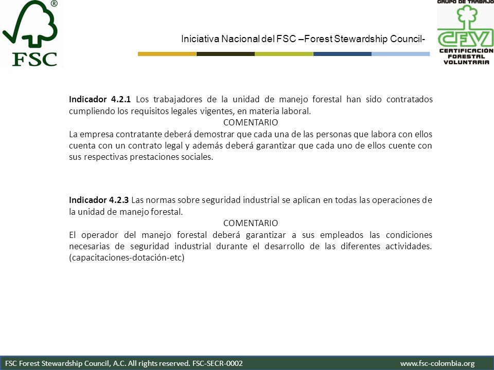 Iniciativa Nacional del FSC –Forest Stewardship Council- FSC Forest Stewardship Council, A.C. All rights reserved. FSC-SECR-0002www.fsc-colombia.org I