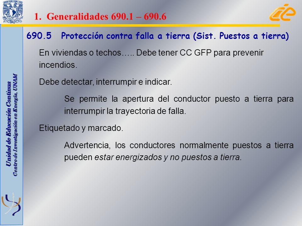 Unidad de Educación Continua Centro de Investigación en Energía, UNAM 690.5 Protección contra falla a tierra (Sist. Puestos a tierra) En viviendas o t