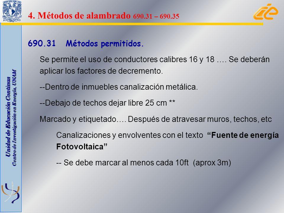 Unidad de Educación Continua Centro de Investigación en Energía, UNAM 690.31 Métodos permitidos. Se permite el uso de conductores calibres 16 y 18 ….