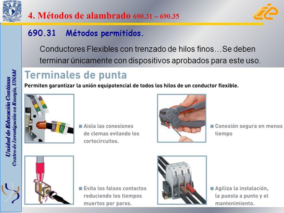 Unidad de Educación Continua Centro de Investigación en Energía, UNAM 690.31 Métodos permitidos. Conductores Flexibles con trenzado de hilos finos…Se