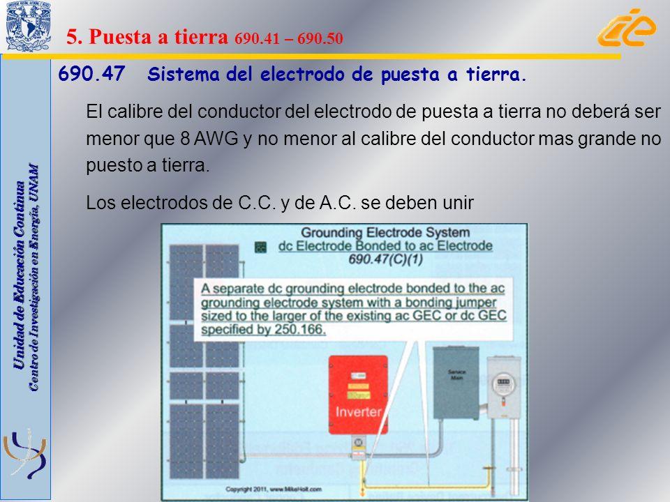 Unidad de Educación Continua Centro de Investigación en Energía, UNAM 690.47 Sistema del electrodo de puesta a tierra. El calibre del conductor del el