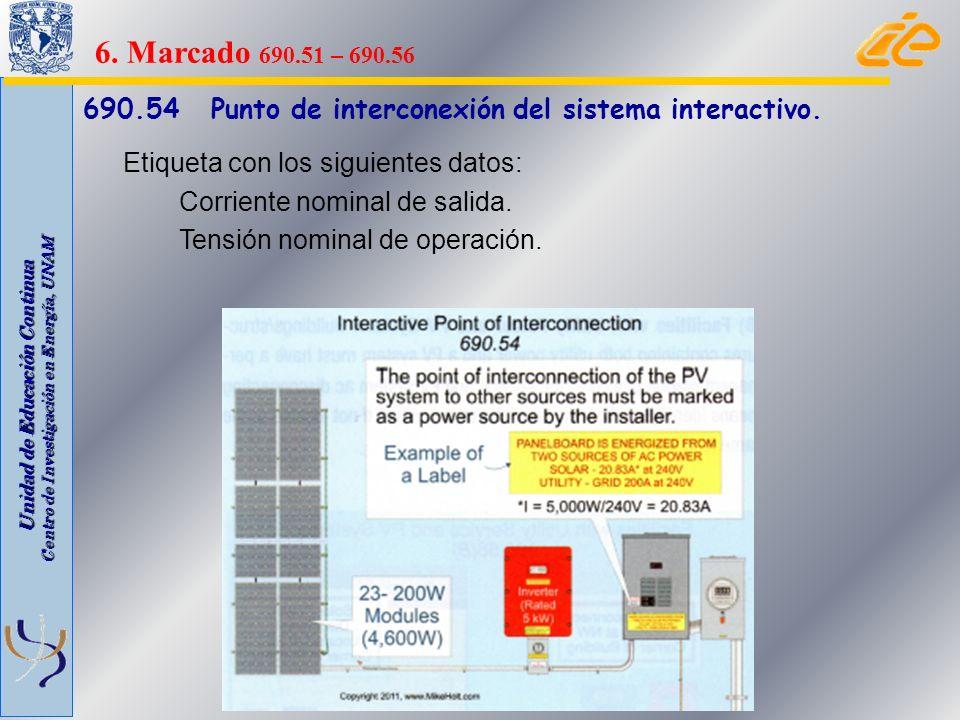 Unidad de Educación Continua Centro de Investigación en Energía, UNAM 690.54 Punto de interconexión del sistema interactivo. Etiqueta con los siguient