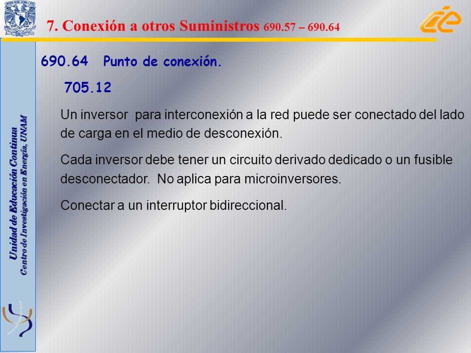 Unidad de Educación Continua Centro de Investigación en Energía, UNAM 690.64 Punto de conexión. 705.12 Un inversor para interconexión a la red puede s