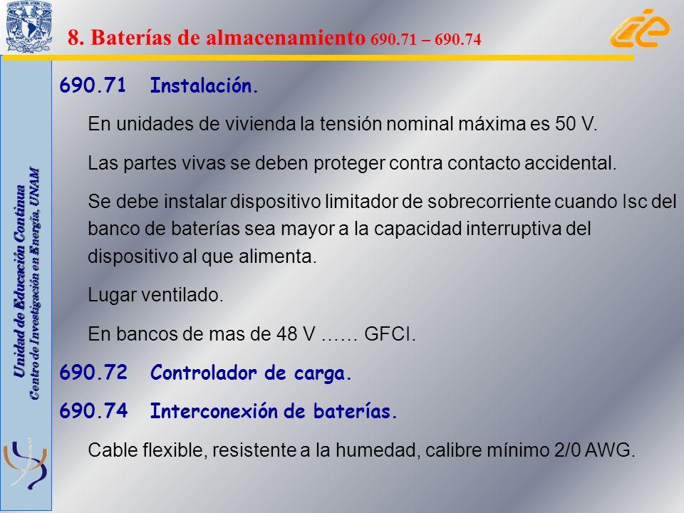 Unidad de Educación Continua Centro de Investigación en Energía, UNAM 690.71 Instalación. En unidades de vivienda la tensión nominal máxima es 50 V. L