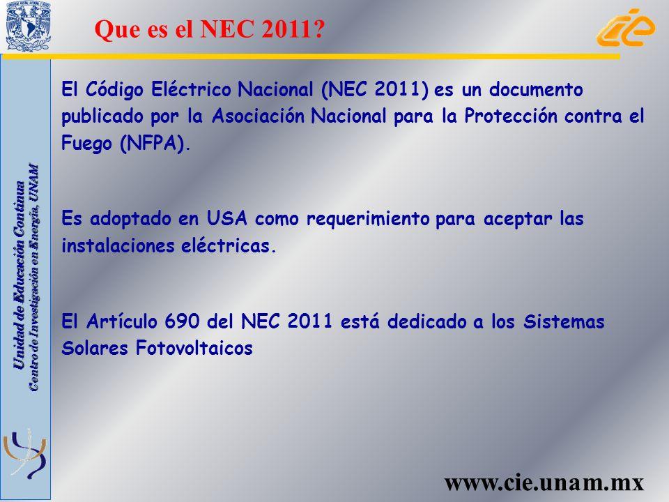 Unidad de Educación Continua Centro de Investigación en Energía, UNAM www.cie.unam.mx El Código Eléctrico Nacional (NEC 2011) es un documento publicad