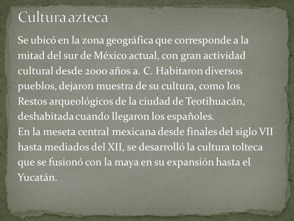 Se ubicó en la zona geográfica que corresponde a la mitad del sur de México actual, con gran actividad cultural desde 2000 años a. C. Habitaron divers