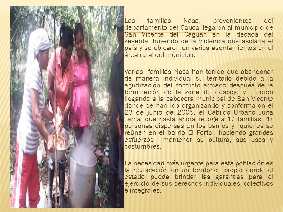 Las familias Nasa, provenientes del departamento del Cauca llegaron al municipio de San Vicente del Caguán en la década del sesenta, huyendo de la vio