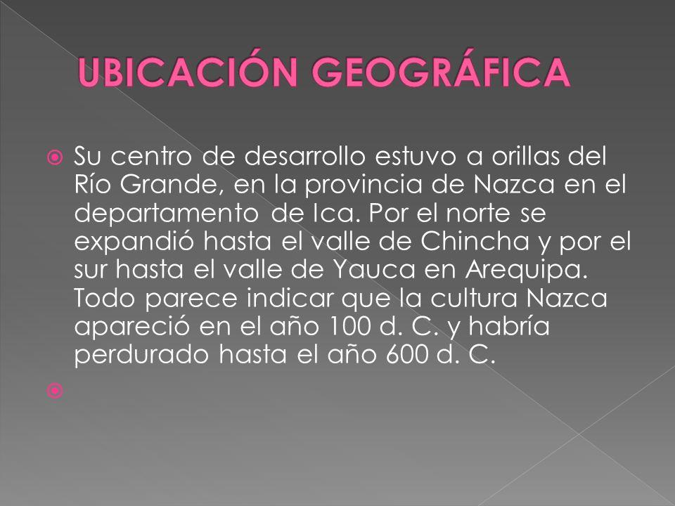 Su centro de desarrollo estuvo a orillas del Río Grande, en la provincia de Nazca en el departamento de Ica. Por el norte se expandió hasta el valle d
