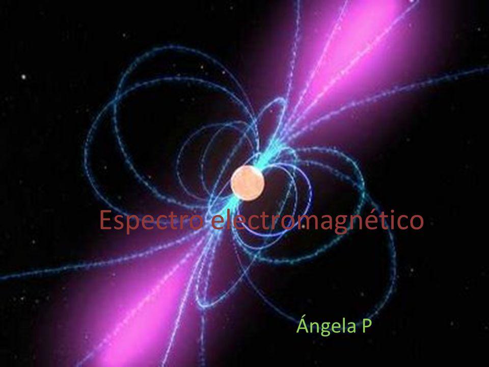 Espectro electromagnético Ángela P