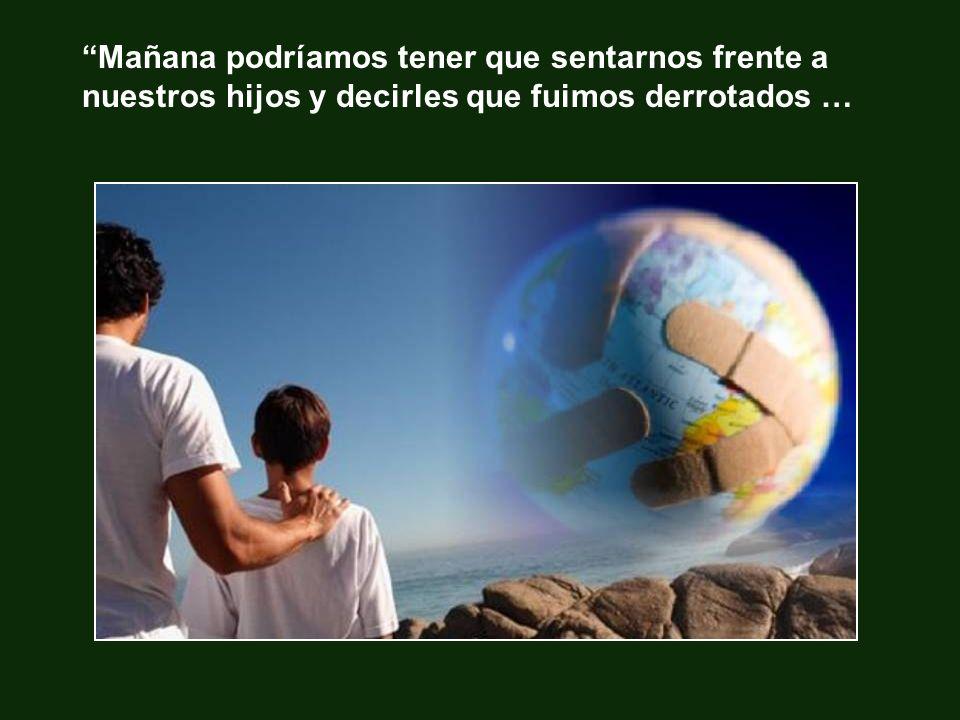 No nos podemos quedar pasivos ante la destrucción de la Tierra y el Hombre