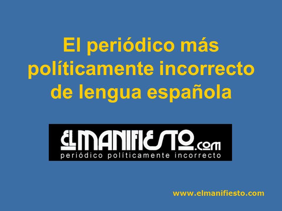 www.elmanifiesto.com Y mantendremos nuestra revista en papel