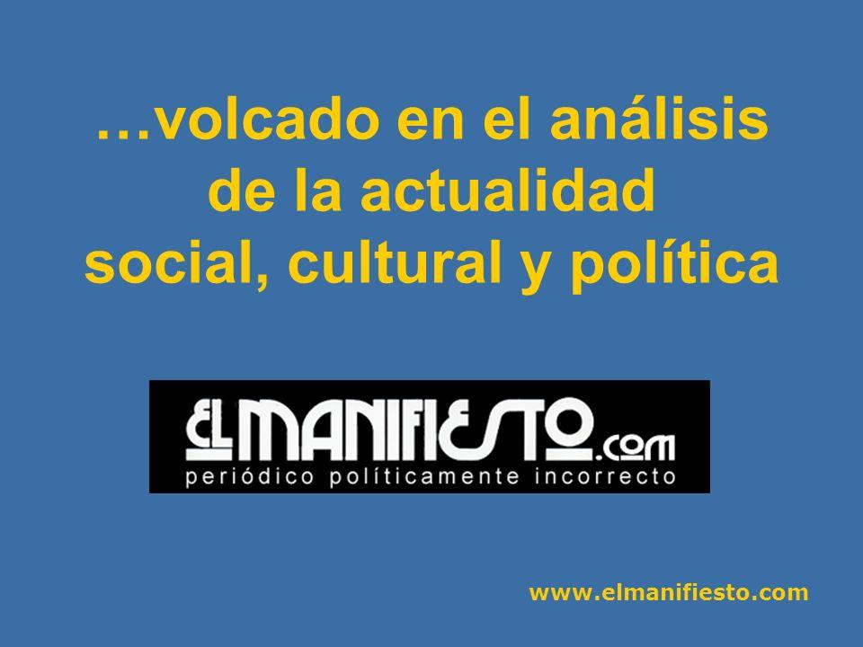 www.elmanifiesto.com …volcado en el análisis de la actualidad social, cultural y política