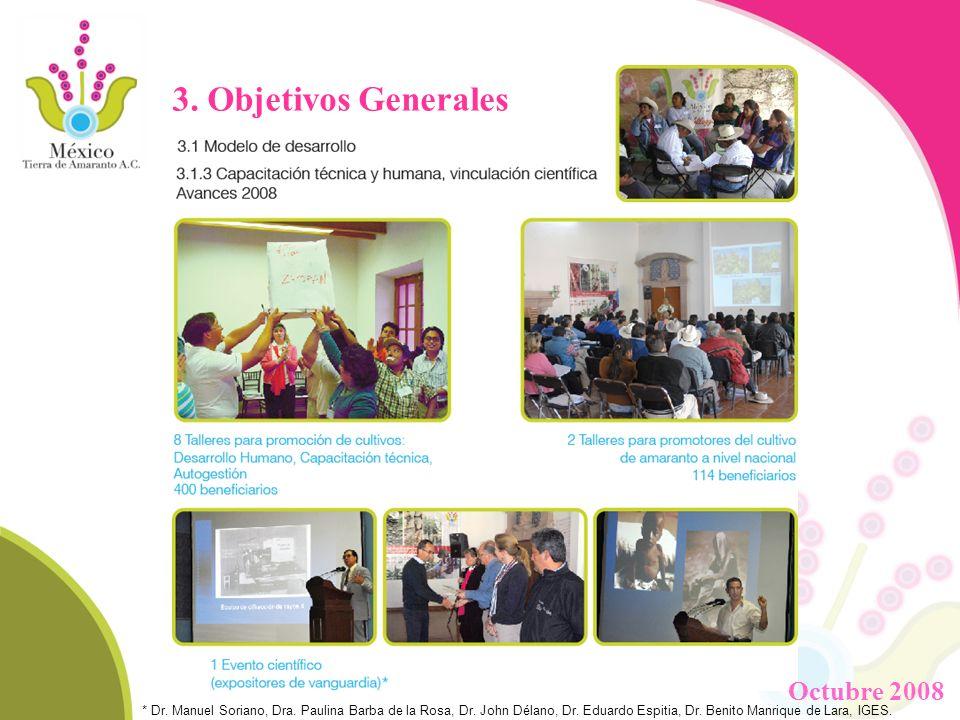 3. Objetivos Generales * Dr. Manuel Soriano, Dra. Paulina Barba de la Rosa, Dr. John Délano, Dr. Eduardo Espitia, Dr. Benito Manrique de Lara, IGES. O