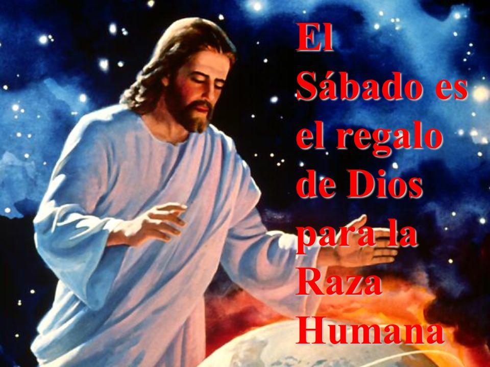 El Sábado es el regalo de Dios para la Raza Humana