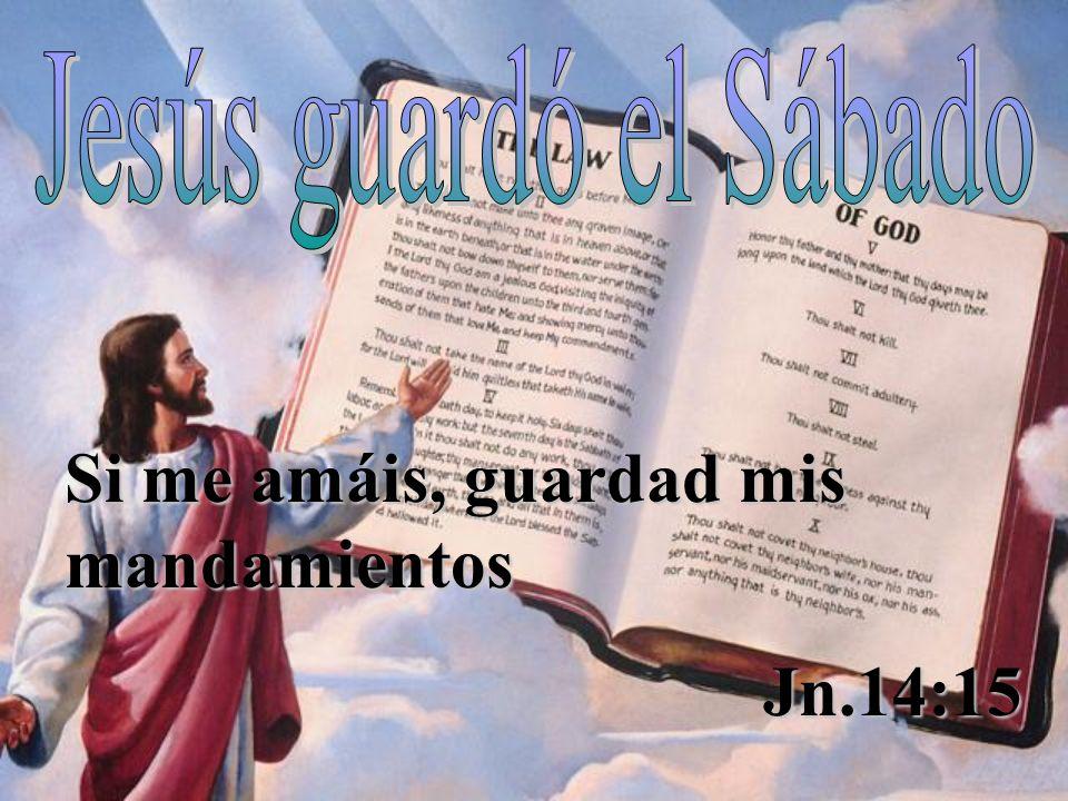 Si me amáis, guardad mis mandamientos Jn.14:15