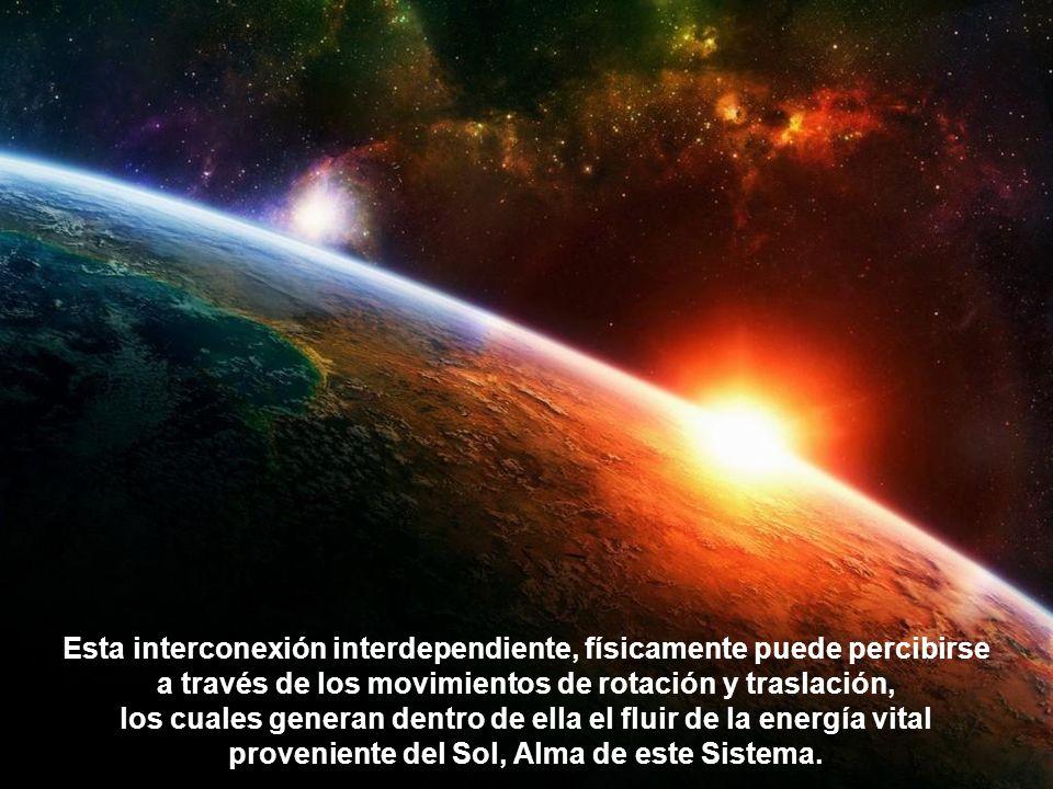El planeta Tierra al ser parte de esa Sustancia Única es un ser vivo que tiene como Misión contribuir con la existencia y evolución de todo lo que en