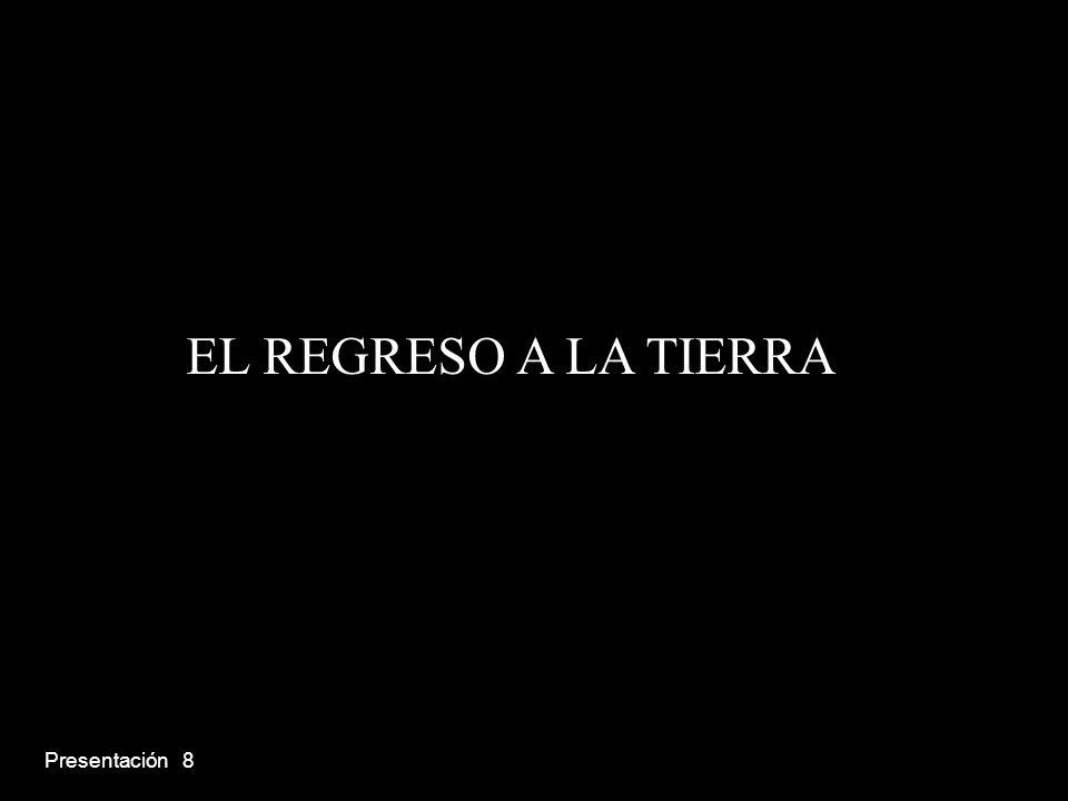 Presentación 8 EL REGRESO A LA TIERRA