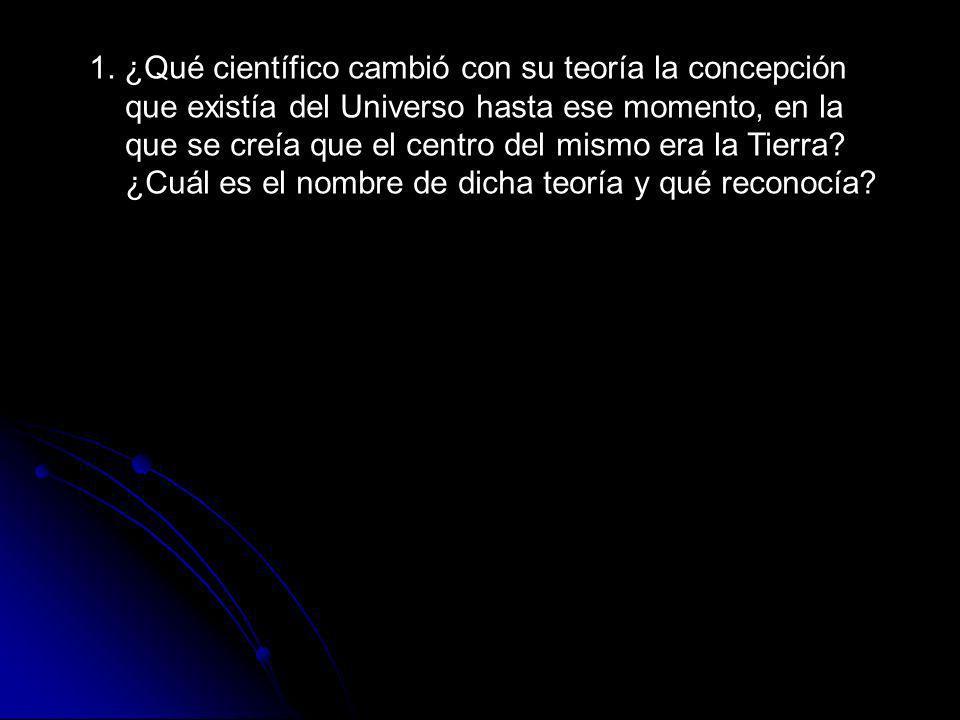 Nicolás Copérnico Teoría Heliocéntrica El sol es el centro del Universo